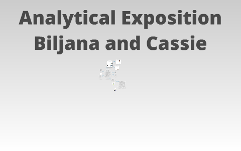 Analytical Exposition By Cassie Halls On Prezi
