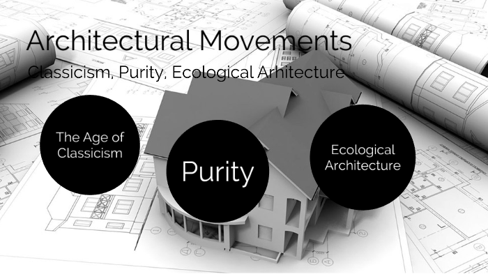 Architectural Movements by Zeynep Oksuz on Prezi Next