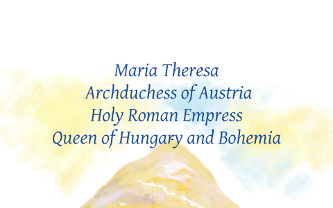 Maria Theresa of Austria by fari fari on Prezi