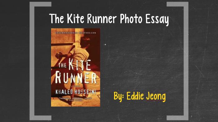 The Kite Runner Photo Essay By Eddie Jeong On Prezi