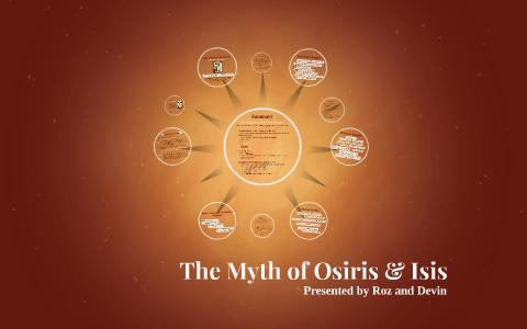 The Myth of Osiris & Isis by Rosalyn Jimenez on Prezi