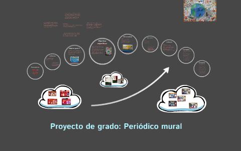 Proyecto De Grado Periodico Mural By Maria Jose Martinez On Prezi