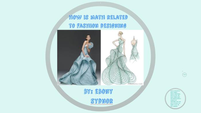 Is Math Related To Fashion Designing By Ebony Sydnor On Prezi Next