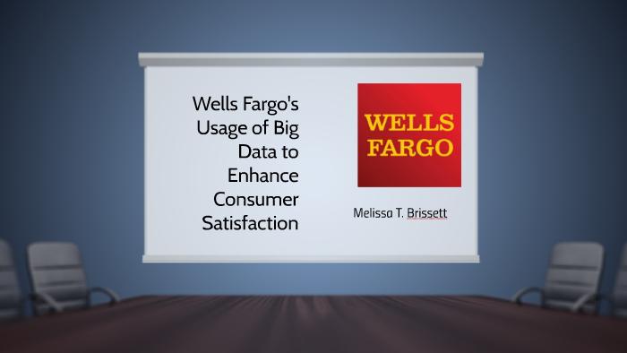 Wells Fargo's Usage of Big Data to Enhance Consumer Satisfac