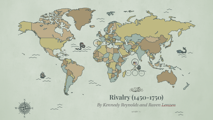Rivalry (1450-1750) by Gabby Reynolds on Prezi