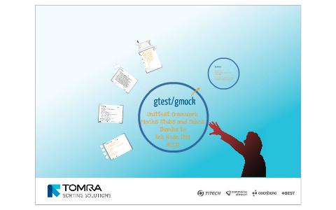 gtest/gmock by Tim Wynants on Prezi