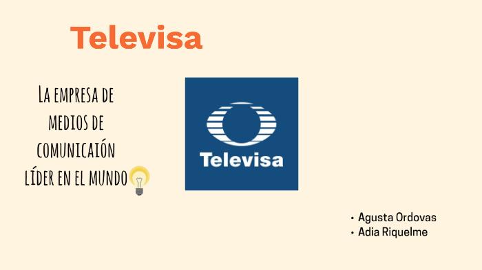 Televisa By Adia Riquelme Silva On Prezi Next
