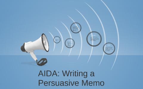 aida writing a persuasive memo by kat becker on prezi