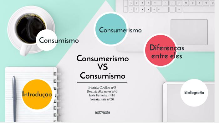 Consumismo VS Consumerismo by Beatriz Coelho on Prezi Next
