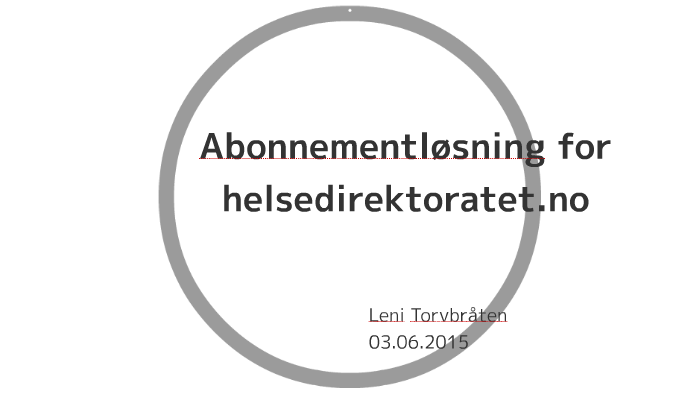 Abonnementlosning For Helsedirektoratet No By Leni Torvbraten On Prezi Next
