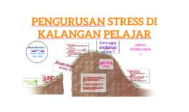 Pengurusan Stress Di Kalangan Pelajar By Nurulnasuha Zamri