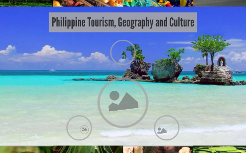 Philippine Tourism, Geography and Culture by Patricia Javate on Prezi