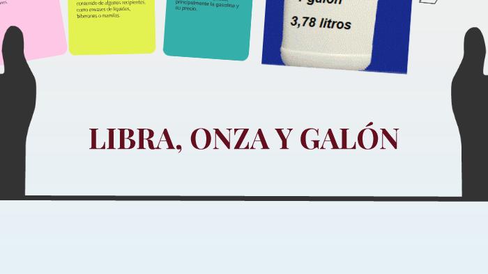 Libra Onza Y GalÓn By Alejandra