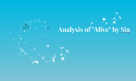 Analysis Of Alive By Sia By Shelby S