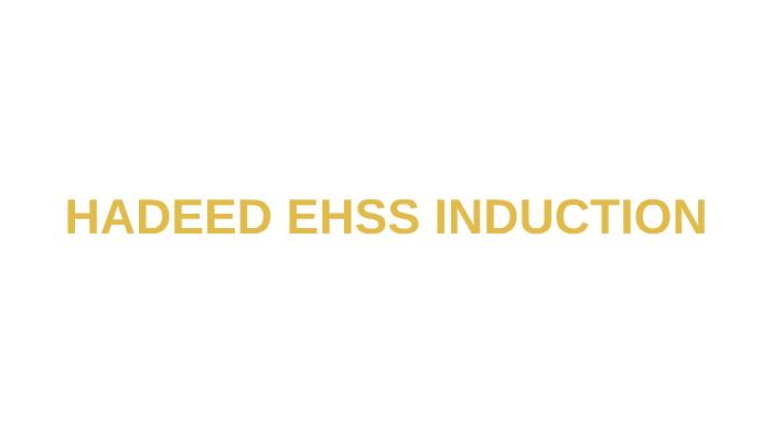 HADEED EHSS INDUCTION by me wa on Prezi