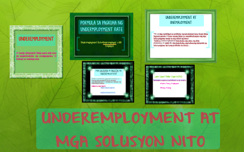UNDEREMPLOYMENT AT MGA SOLUSYON NITO by Cincin Golimlim on Prezi