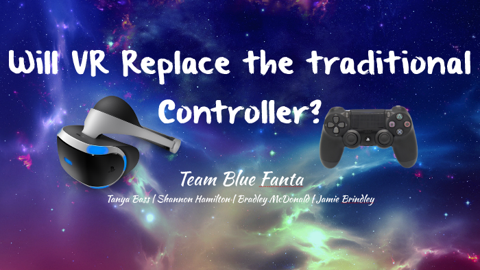 dbed82aea79 Will VR Replace the Controller by Tanya Bass on Prezi