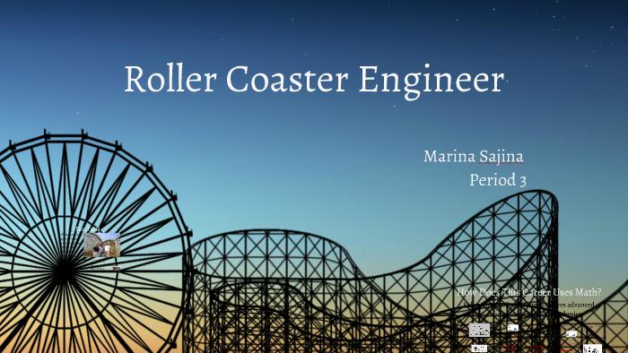 Roller Coaster Engineer By Marina Sa On Prezi