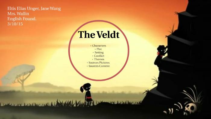 Copy of The Veldt by Eltis Elias Unger on Prezi