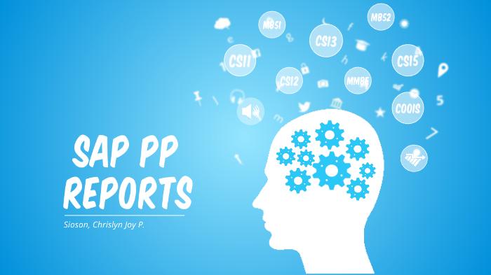 SAP PP Reports by Chrislyn Joy Sioson on Prezi Next
