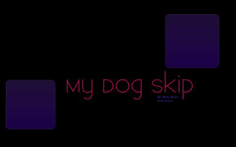 My Dog Skip by Sierra Lanier on Prezi