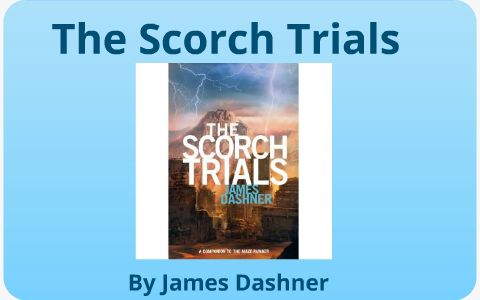 The Scorch Trials By Joey English On Prezi