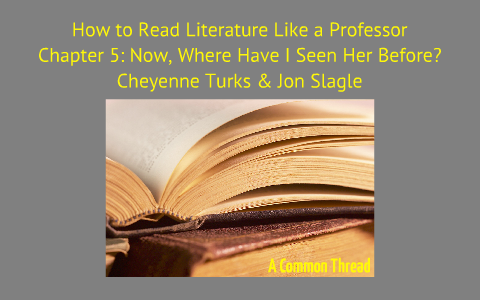 how to read literature like a professor chapter 5