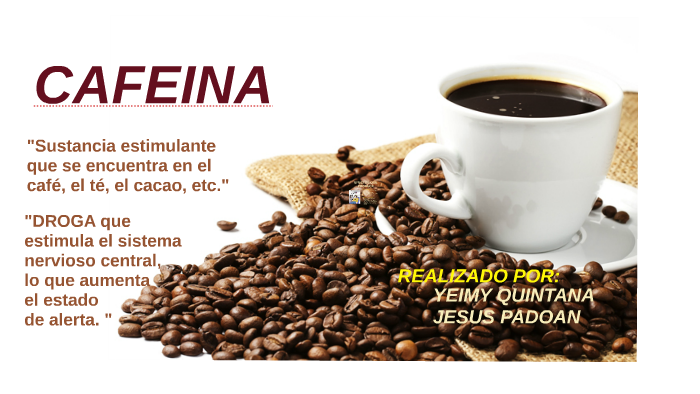 CAFEINA by Yeimy Liseth Quintana Villamizar on Prezi