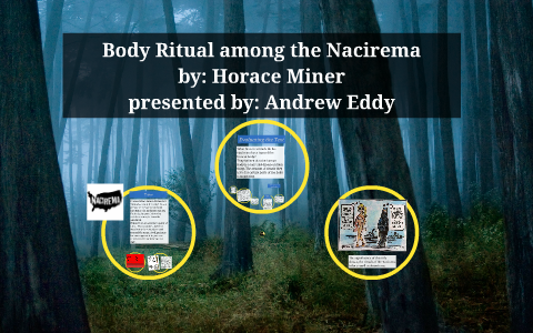body ritual among the nacirema by horace miner