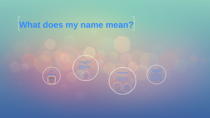 What does my name mean? by Jonathan Valdez on Prezi