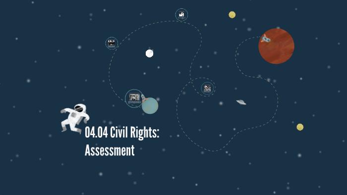 04.04 Civil Rights: Assessment by Mark Siriani on Prezi