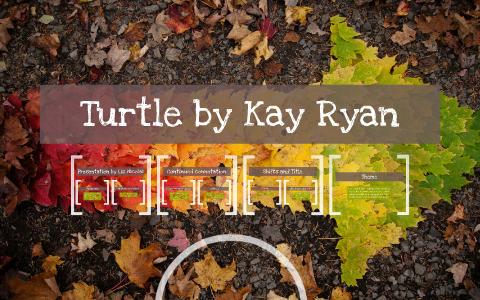 kay ryan turtle
