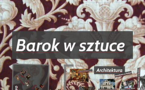 Barok W Sztuce By Aleksandra Kuźmińska On Prezi
