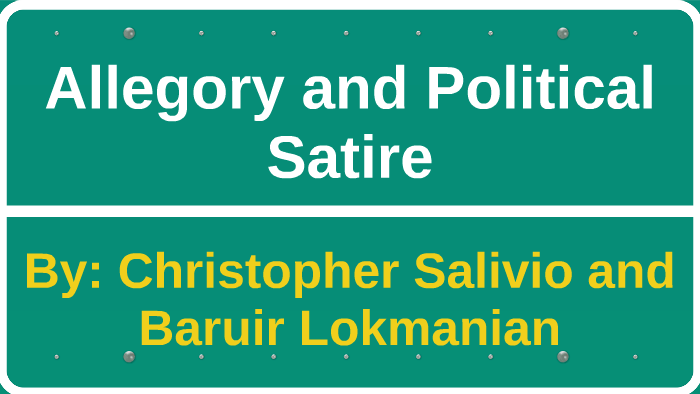 Political Satire And Allegory By Baruir Lokmanian On Prezi