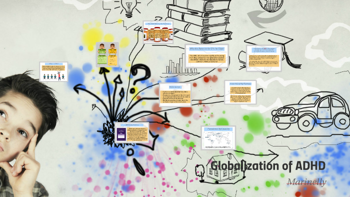 The Globalization Of Attention Deficit >> Globalization Of Adhd By Marinelly Munoz On Prezi