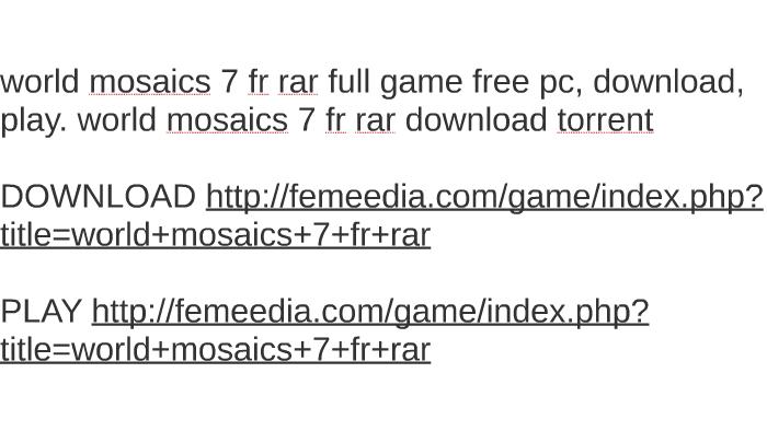 world mosaics 7 fr rar full game free pc, download, play  wo