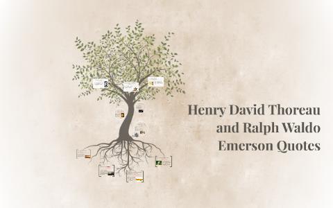 Henry David Thoreau And Ralph Waldo Emerson Quotes By Shaya Mondillo