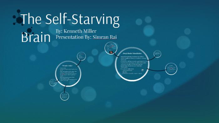 The Self Starving Brain >> The Self Starving Brain By Simran Rai On Prezi