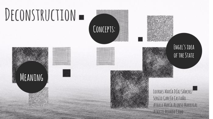 Deconstruction by Sergio García Castaño on Prezi Next