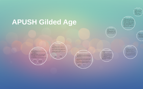 APUSH Gilded Age by Michael Albanese on Prezi