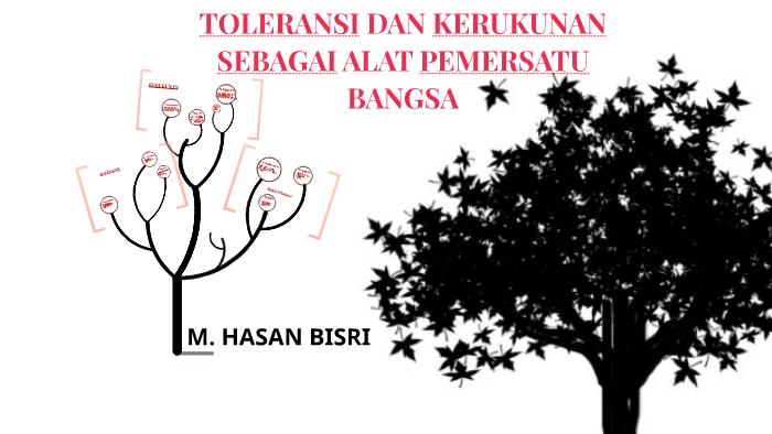 Toleransi Dan Kerukunan Sebagai Alat Pemersatu Bangsa By Hasan Bisri