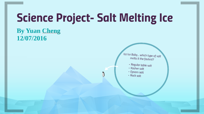 Science Project Salt Melting Ice By Yuan Cheng