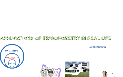 applications of trigonometry in real life by haney chandra on Prezi