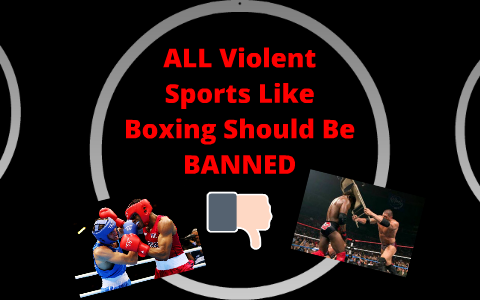 reasons why boxing shouldn t be banned