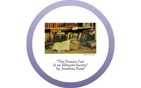jonathan kozol the human cost of an illiterate society summary