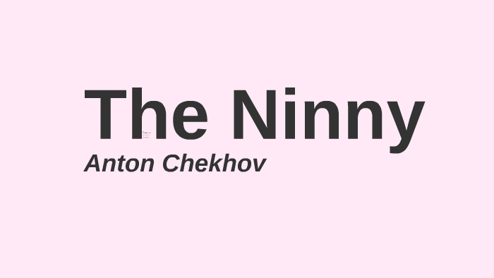 the ninny by anton chekhov analysis