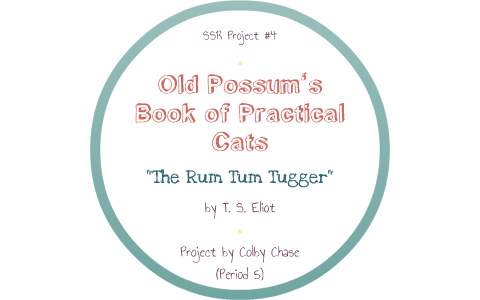 Ssr Project 4 Rum Tum Tugger By Colby Chase On Prezi