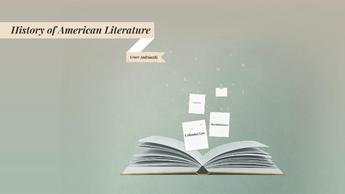 History of American Literature by Grace Andriacchi on Prezi