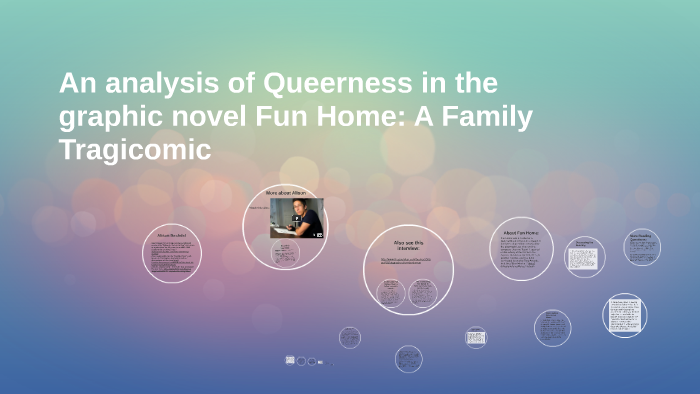 An analysis of Queerness in the graphic novel Fun Home: A Fa