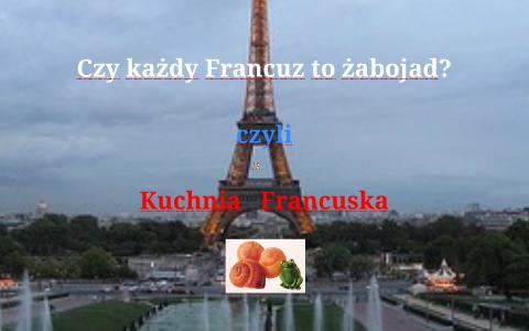 Kuchnia Francuska Prezentacja By Elzbieta Stadnicka